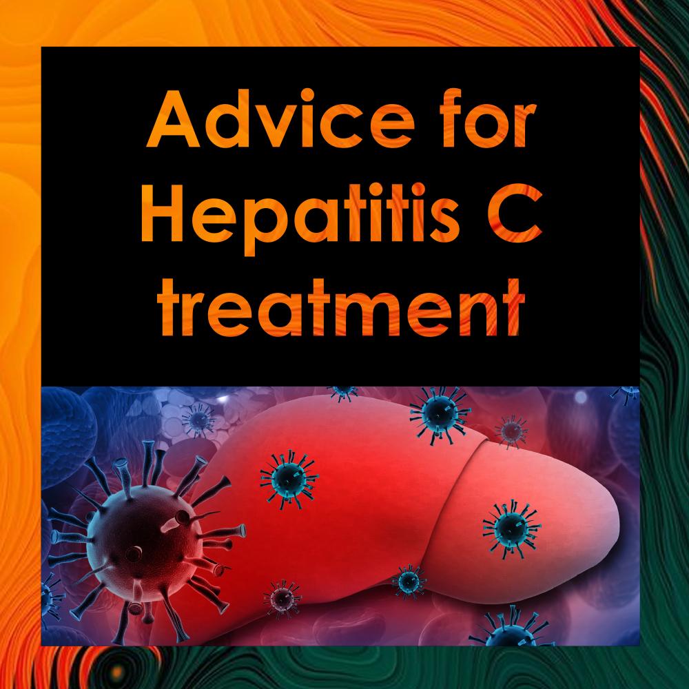Advice for Hepatitis C treatment